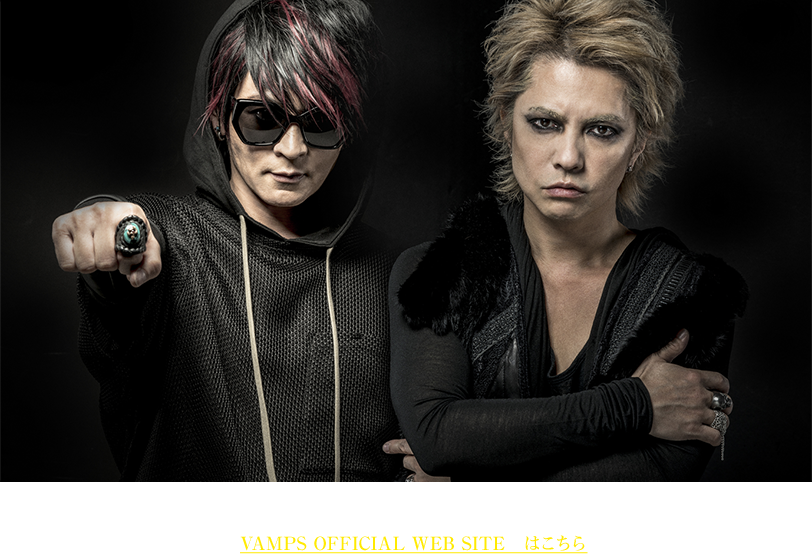 VAMPS OFFICIAL WEB SITE はこちら